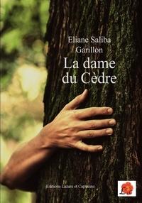Eliane Saliba Garillon - La dame du cèdre.