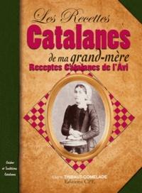Eliane Thibaut-Comelade - Recettes Catalanes de ma Grand-Mère.