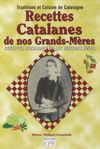 Eliane Thibaut-Comelade - Recettes Catalanes de nos Grands-Mères - Receptes catalanes de les nostres àvies.
