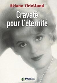Eliane Thielland - Cravaté pour l'éternité.