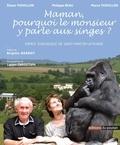 Eliane Thivillon et Philippe Beau - Maman, pourquoi le monsieur y parle aux singes ? - Espace zoologique de Saint-Martin-la-Plaine.