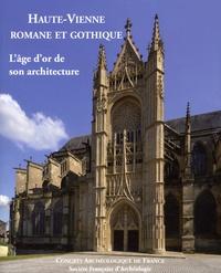Eliane Vergnolle - Haute-Vienne romane et gothique - L'âge d'or de son architecture.