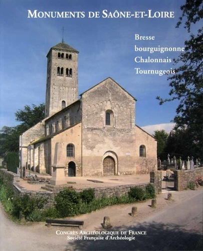 Eliane Vergnolle - Monuments de Saône-et-Loire - Bresse bourguignonne, Chalonnais, Tournugeois.