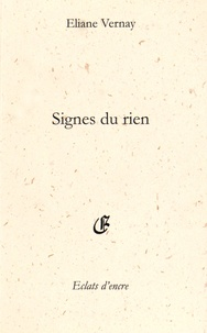 Eliane Vernay - Signes du rien.