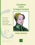 """Eliane Viennot et Maria Candea - L'Académie contre la langue française - Le dossier """"féminisation""""."""