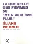 """Eliane Viennot - La querelle des femmes ou """"N'en parlons plus""""."""