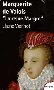 """Eliane Viennot - Marguerite de Valois - """"La reine Margot""""."""