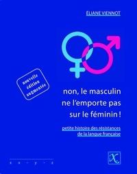 Eliane Viennot - Non, le masculin ne l'emporte pas sur le féminin ! - Petite histoire des résistances de la langue française.