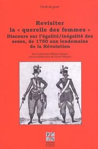 """Eliane Viennot - Revisiter la """"querelle des femmes"""" - Discours sur l'égalité/inégalité des sexes, de 1750 aux lendemains de la Révolution."""