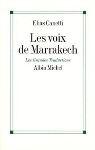 Elias Canetti - Les voix de Marrakech - Journal d'un voyage.
