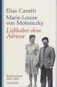 Elias Canetti - Liebhaber ohne Adresse - Briefweschsel 1942-1992.