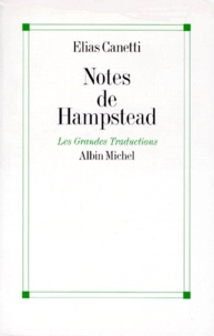Elias Canetti - Notes de Hampstead - 1954-1971.
