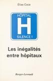 Elias Coca - Hôpital silence ! - Les inégalités entre hôpitaux.