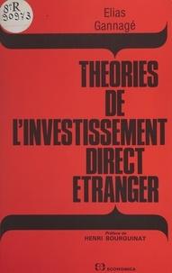 Elias Gannagé et Henri Bourguinat - Théories de l'investissement direct étranger.