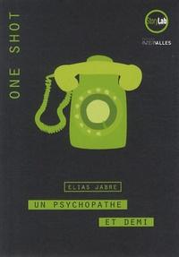 Elias Jabre - Un psychopathe et demi.