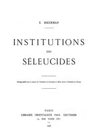 Elias Joseph Bickerman - Institutions des Séleucides.