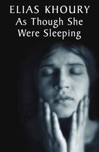 Elias Khoury et Humphrey Davies - As Though She Were Sleeping.
