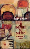 Elias Khoury - Les enfants du ghetto - Je m'appelle Adam.