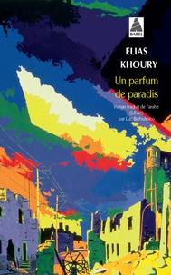 Elias Khoury - Un parfum de paradis.