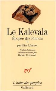 Elias Lönnrot - Epopée des Finnois Tome 2 : Le Kalevala.