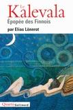 Elias Lönnrot - Le Kalevala - Epopée des Finnois.
