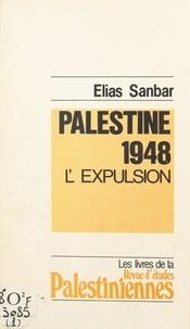 Elias Sanbar - Palestine 1948 - L'expulsion.