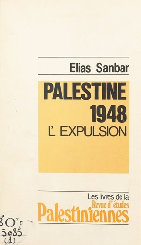 Palestine 1948. L'expulsion