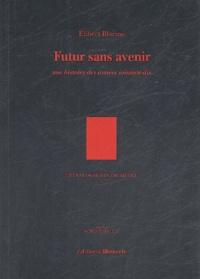 Elibert Blaeme - Tétralogie fin de siècle Tome 1 : Futur sans avenir - Une histoire des annnées soixante-dix.