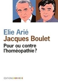 Elie Arié - Pour ou contre l'homéopathie ?.