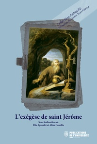 Elie Ayroulet et Aline Canellis - L'exégèse de saint Jérôme.