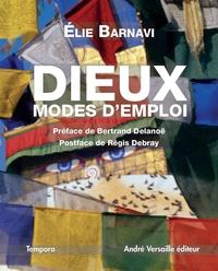 Elie Barnavi - Dieu(x), modes d'emploi.