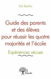 Guide des parents et des élèves pour réussir les quatre majorités et lécole.pdf