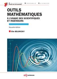Elie Belorizky - Outils mathématiques à l'usage des scientifiques et ingénieurs.