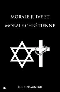 Elie Benamozegh - Morale Juive et Morale Chrétienne.