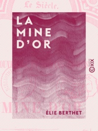 Elie Berthet - La Mine d'or.