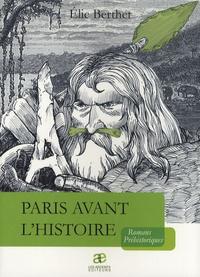 Elie Berthet - Paris avant l'histoire.