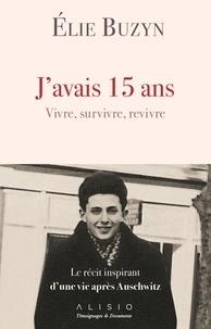 Alixetmika.fr J'avais 15 ans, vivre, survivre, revivre - Le récit inspirant d'une vie après Auschwitz Image