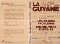 Elie Castor et Georges Othily - La Guyane - Les grands problèmes, les solutions possibles.