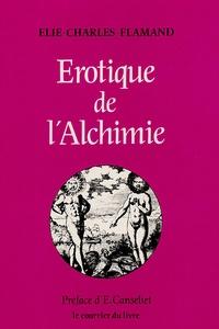 Elie-Charles Flamand - Erotique de l'alchimie.