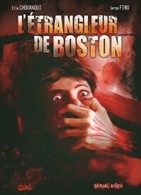 Elie Chouraqui et Serge Fino - Dossier tueurs en série Tome 3 : L'étrangleur de Boston.