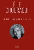 Elie Chouraqui - Le dictionnaire de ma vie - Elie Chouraqui.