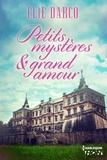 Elie Darco - Petits mystères et grand amour.