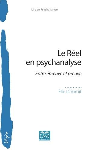 Elie Doumit - Le réel en psychanalyse - Entre épreuve et preuve.