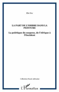 La part de lombre dans la peinture - La poïétique du suspens, de lAfrique à lOccident.pdf