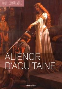 Elie Durel - Aliénor d'Aquitaine.