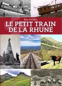 Elie Durel - La rhune mythique et son petit train légendaire.