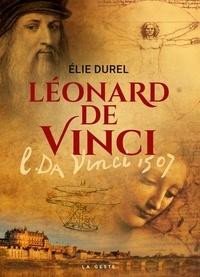 Elie Durel - Léonard de Vinci.