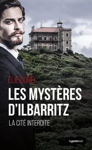 Elie Durel - Les mysteres d'ilbarritz - la cite interdite basque.