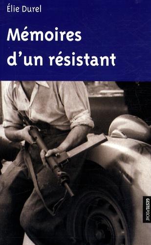 Elie Durel - Mémoires d'un résistant.