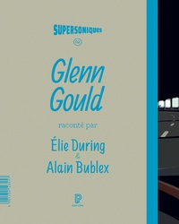Elie During et Alain Bublex - Glenn Gould.